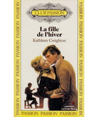 La fille de l'hiver (Kathleen Creighton) - Club passion N° 54