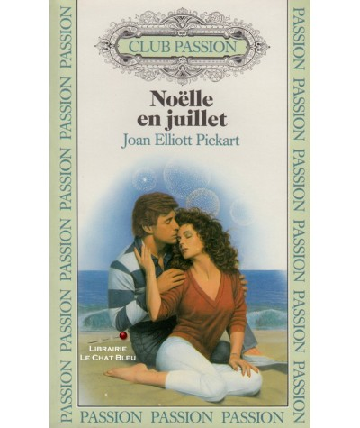 Noëlle en juillet (Joan Elliott Pickart) - Club passion N° 41