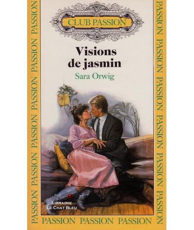 Visions de jasmin (Sara Orwig) - Club passion N° 20