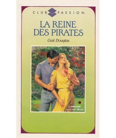 La reine des pirates (Gail Douglas) - Club passion N° 90