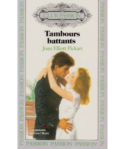 Tambours battants (Joan Elliott Pickart) - Club passion N° 1