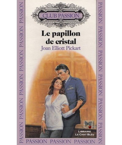 Le papillon de cristal (Joan Elliott Pickart) - Club passion N° 51