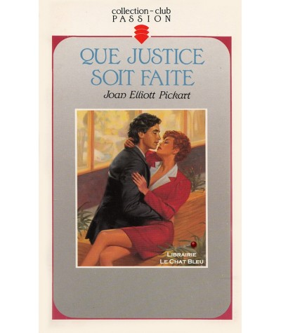 Que justice soit faite (Joan Elliott Pickart) - Club passion N° 295