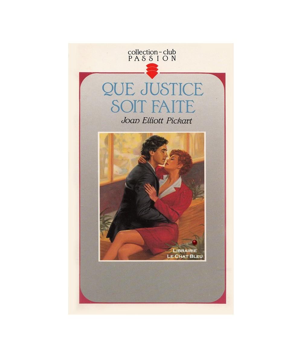 Que justice soit faite (Joan Elliott Pickart) - Club passion N° 295