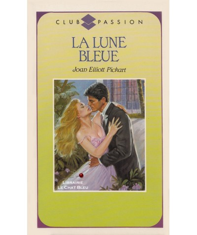La lune bleue (Joan Elliott Pickart) - Club passion N° 98