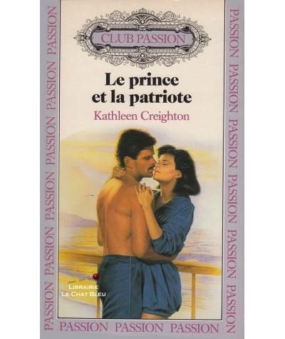 Le prince et la patriote (Kathleen Creighton) - Club passion N° 35