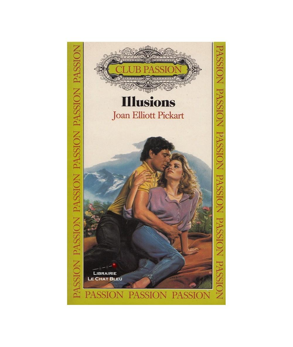 Illusions (Joan Elliott Pickart) - Club passion N° 30