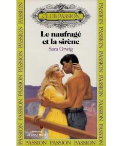 Le naufragé et la sirène (Sara Orwig) - Club passion N° 14