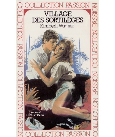 Village des sortilèges (Kimberly Wagner) - Passion N° 95
