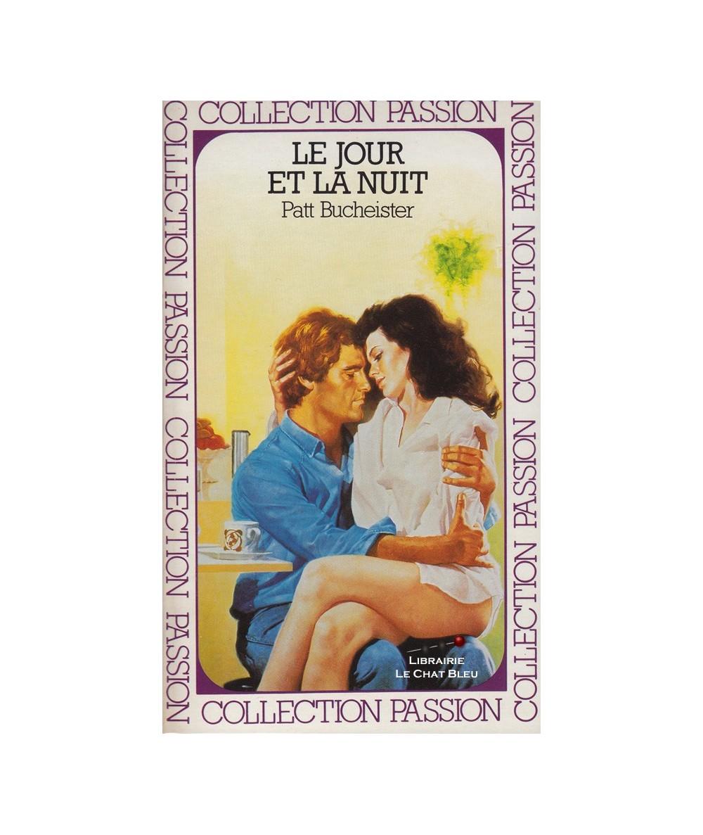 Le jour et la nuit (Patt Bucheister) - Passion N° 135