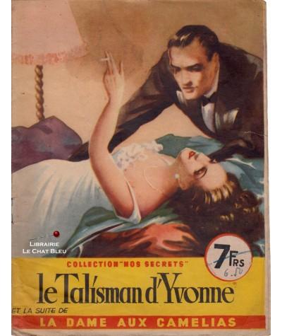 Le talisman d'Yvonne (François Nyrol) - La Dame aux Camélias (A. Dumas Fils) - Nos secrets N° 62
