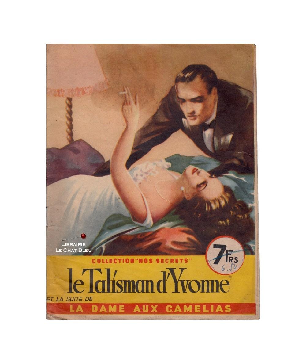 Nos secrets N° 62 - Le talisman d'Yvonne (François Nyrol) - La Dame aux Camélias (A. Dumas Fils)