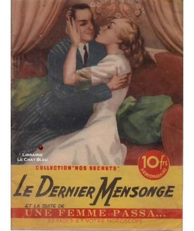 Le dernier mensonge (Henri de Moussane) - Une femme passa… (Paul Darlix) - Nos secrets N° 136