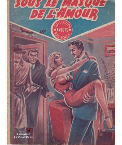 Sous le masque de l'amour (Paul Darcy) - Collection Rose Rouge N° 6
