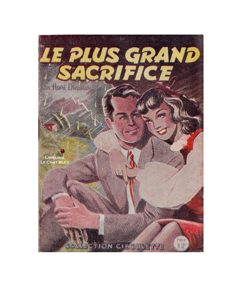 Ciboulette N° 16 - Le plus grand sacrifice (Henri Draillard)