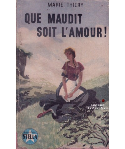 Que maudit soit l'amour ! (Marie Thiery) - Stella N° 569