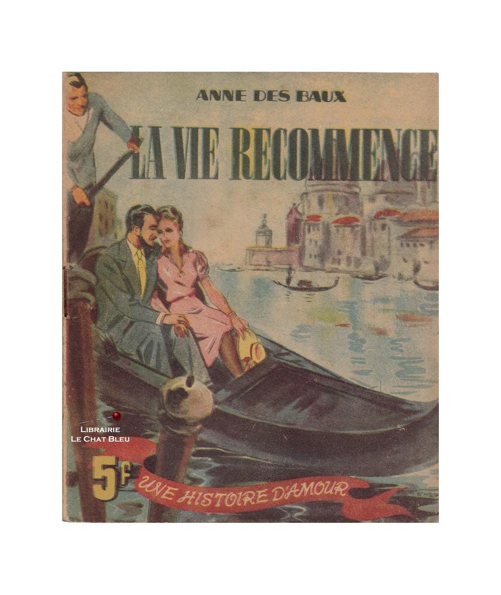 Une histoire d'amour : La vie recommence ! (Anne des Baux) - Illustrations d'A. Norsac