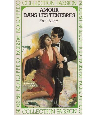 Amour dans les ténèbres (Fran Baker) - Passion N° 168
