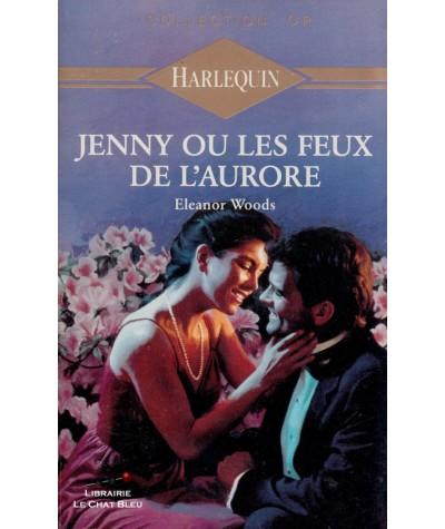Jenny ou les feux de l'aurore (Eleanor Woods) - Harlequin Or N° 348