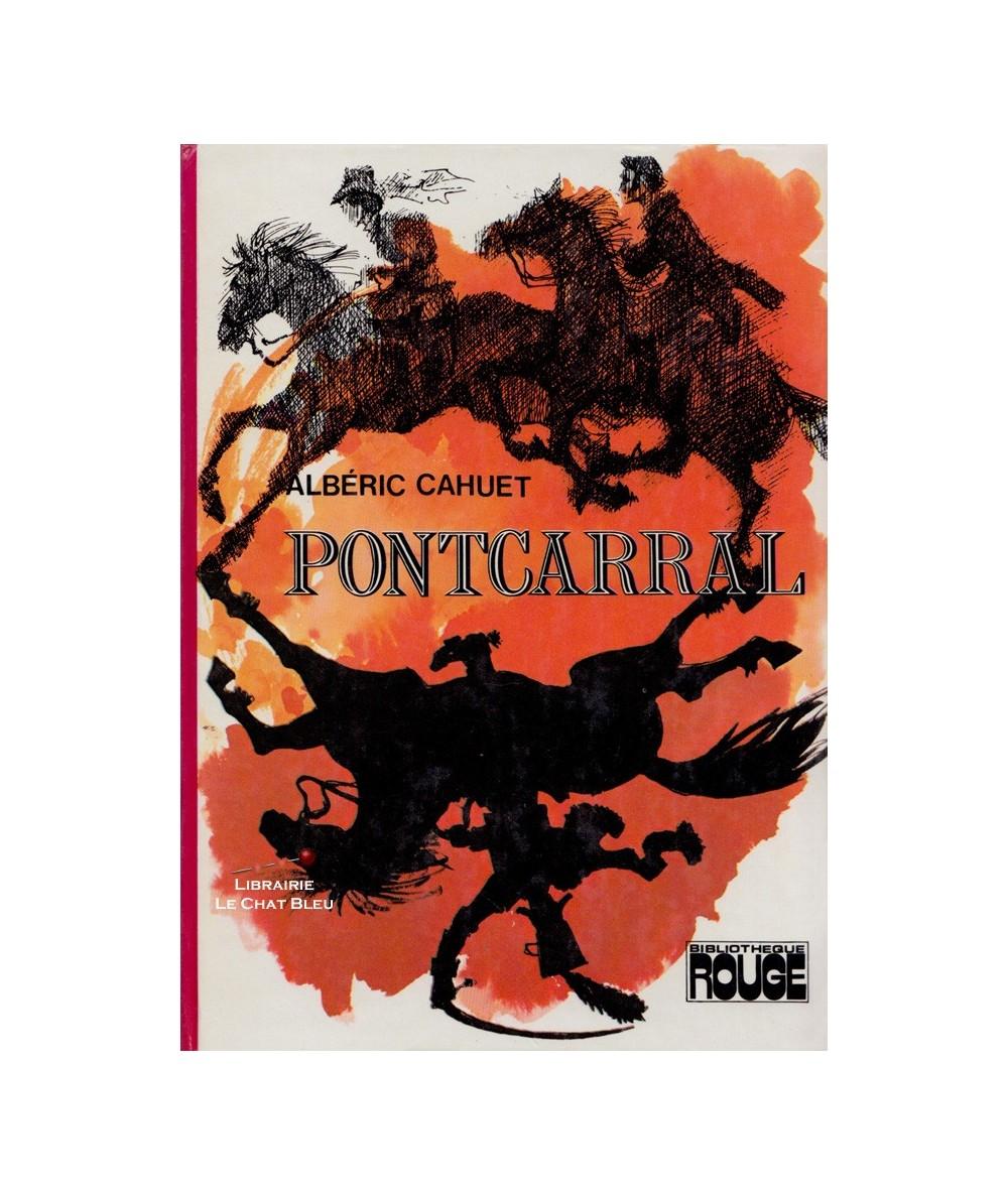 Pontcarral (Albéric Cahuet) - Bibliothèque Rouge