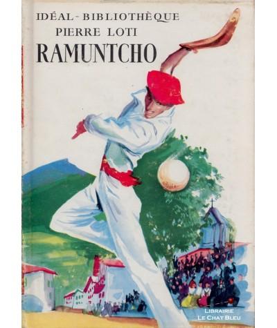 Ramuntcho (Pierre Loti) - Idéal-Bibliothèque - Hachette