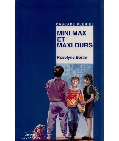 Mini Max et maxi durs (Roselyne Bertin) - Cascade Pluriel