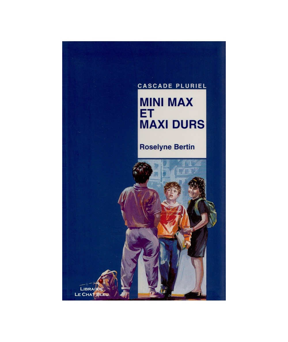 Mini Max et maxi durs (Roselyne Bertin) - Collection Cascade