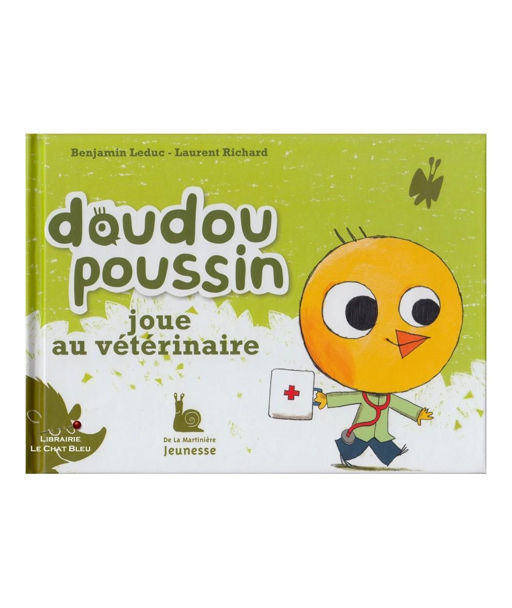 Doudou Poussin joue au vétérinaire (Benjamin Leduc, Laurent Richard)
