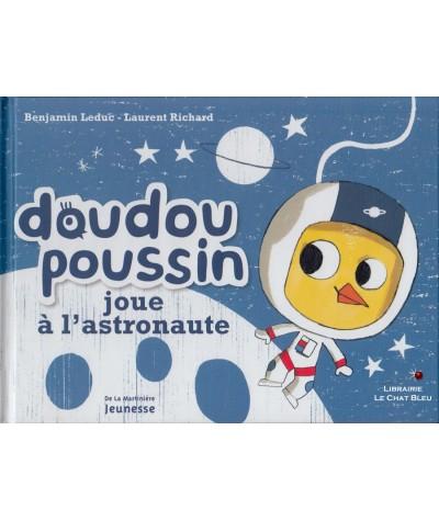 Doudou Poussin joue à l'astronaute (Benjamin Leduc, Laurent Richard)