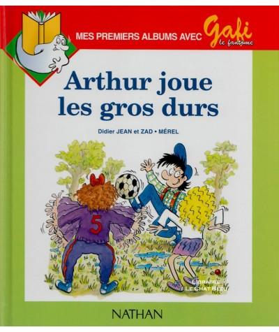Mes premiers albums avec Gafi T6 : Arthur jour les gros durs (Didier Jean, Zad et Mérel)