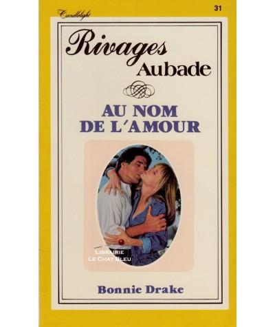 Au nom de l'amour (Bonnie Drake) - Rivages N° 31