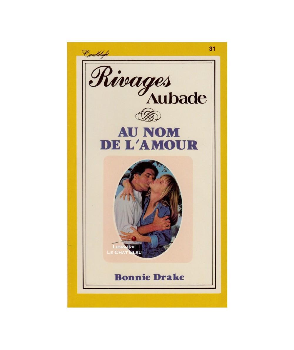 Rivages N° 31 - Au nom de l'amour (Bonnie Drake)