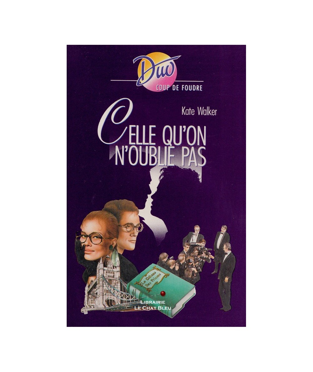 N° 152 - Celle qu'on n'oublie pas (Kate Walker)