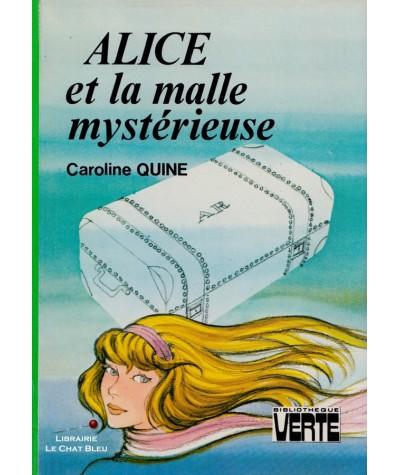 Alice et la malle mystérieuse (Caroline Quine) - Bibliothèque Verte