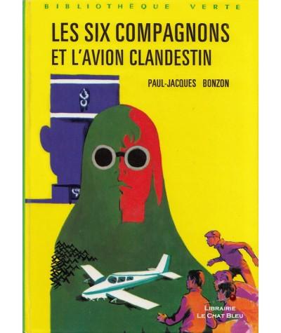 Les Six Compagnons et l'avion clandestin (Paul-Jacques Bonzon) - Bibliothèque Verte