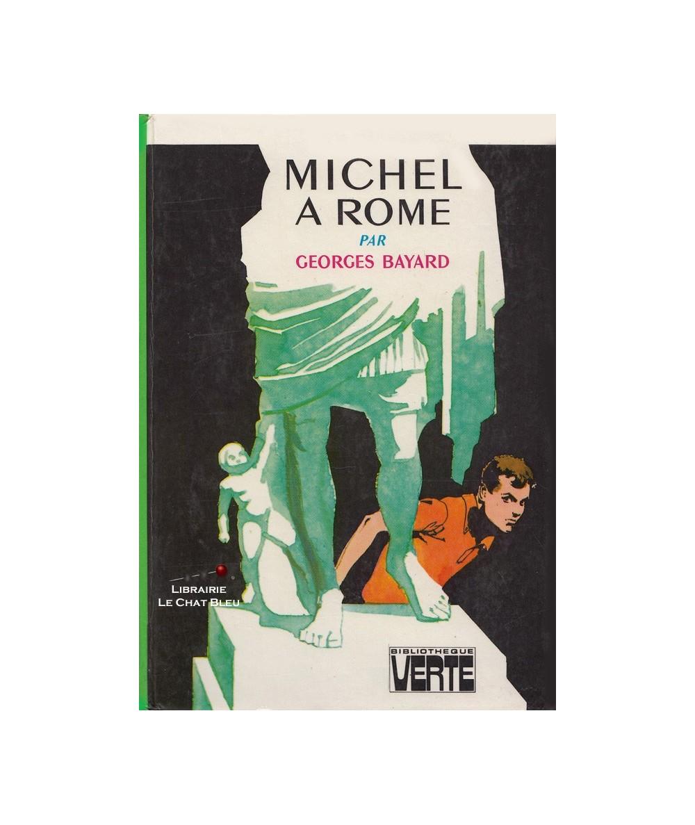 Michel à Rome (Georges Bayard) - Bibliothèque Verte