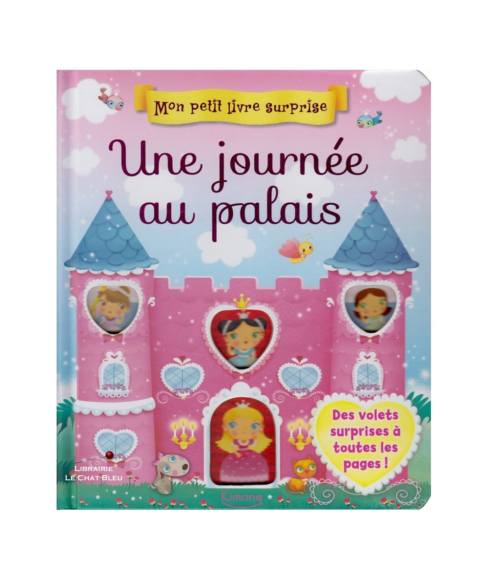 Mon petit livre surprise : Une journée au palais
