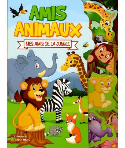 Amis animaux : Mes amis de la jungle - Livre tout-carton - LLC