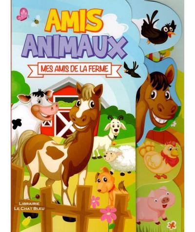 Amis animaux : Mes amis de la ferme - Livre tout-carton - LLC