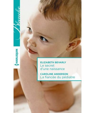 Le secret d'une naissance - La fiancée du pédiatre - Harlequin Blanche N° 1273