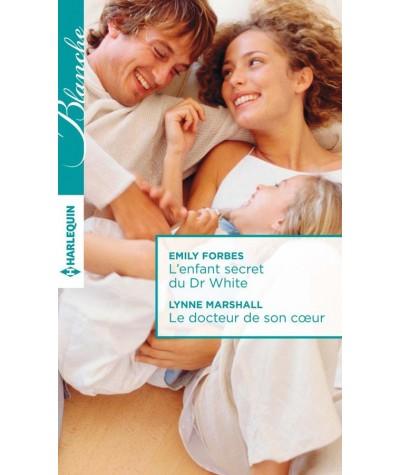 L'enfant secret du Dr White - Le docteur de son coeur - Harlequin Blanche N° 1248