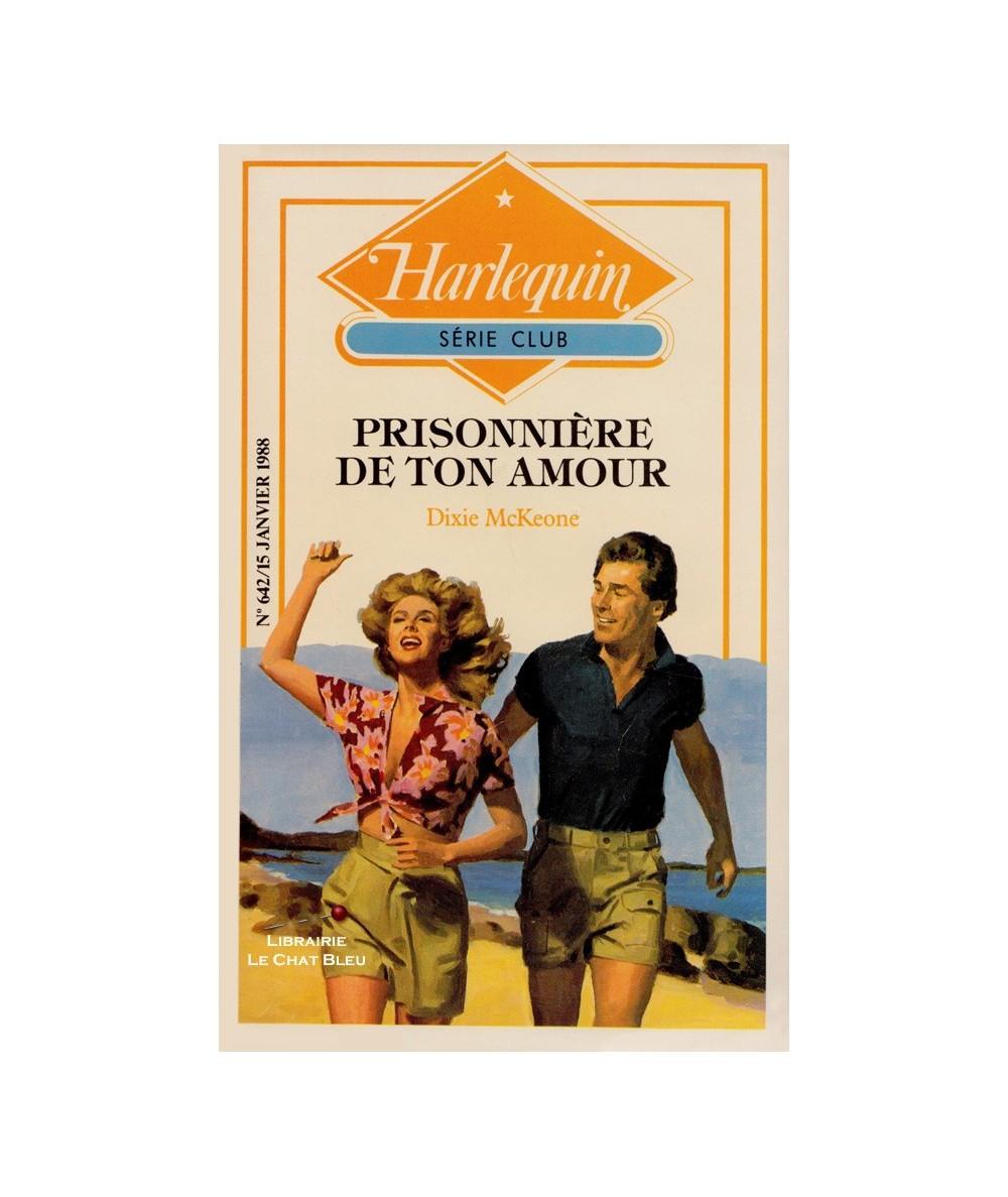 N° 642 - Prisonnière de ton amour (Dixie McKeone)