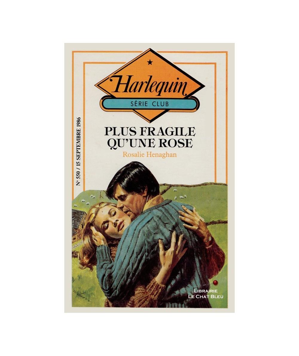 N° 550 - Plus fragile qu'une rose (Rosalie Henaghan)