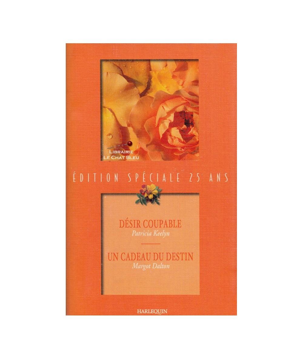 Edition Spéciale 25 ans : Désir coupable (Patricia Keelyn) - Un cadeau du destin (Margot Dalton)