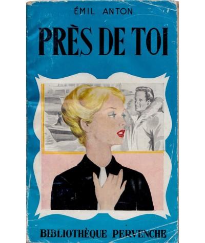 Près de toi (Emil Anton) - Bibliothèque Pervenche N° 214