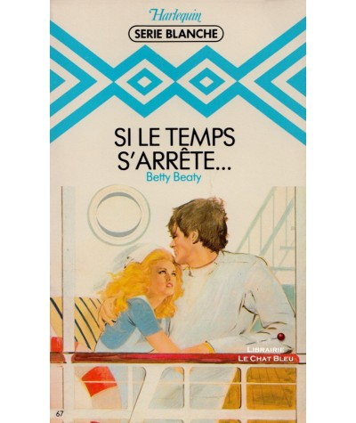 Si le temps s'arrête… (Betty Beaty) - Harlequin Blanche N° 67