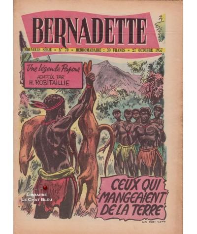Revue Bernadette N° 70 du 27 octobre 1957 : Ceux qui mangeaient de la terre