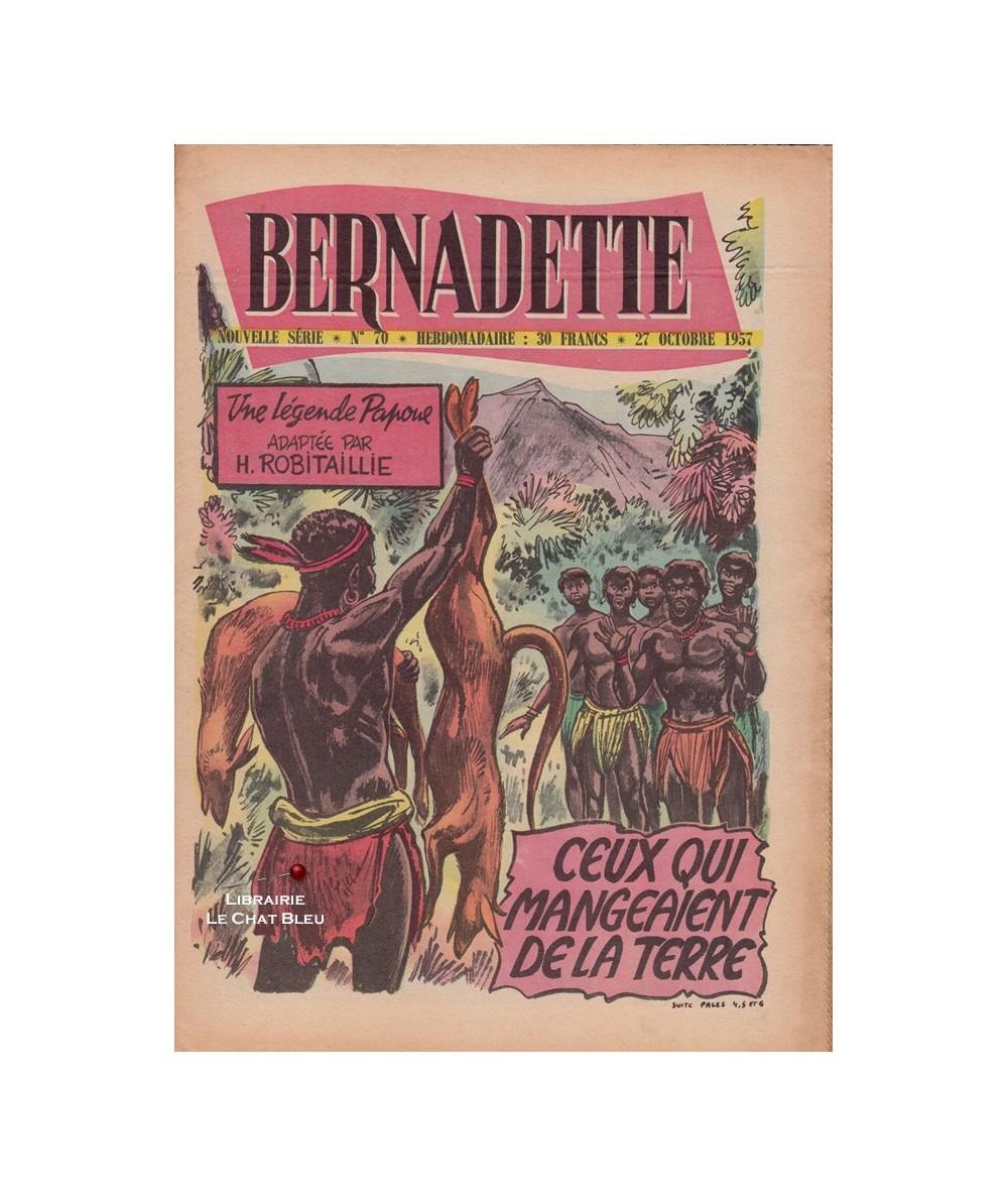 Bernadette N° 70 du 27 octobre 1957 : Ceux qui mangeaient de la terre