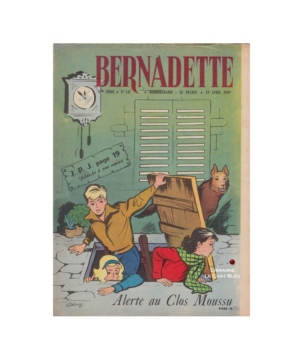 Bernadette N° 147 du 19 avril 1959 : Alerte au Clos Moussu