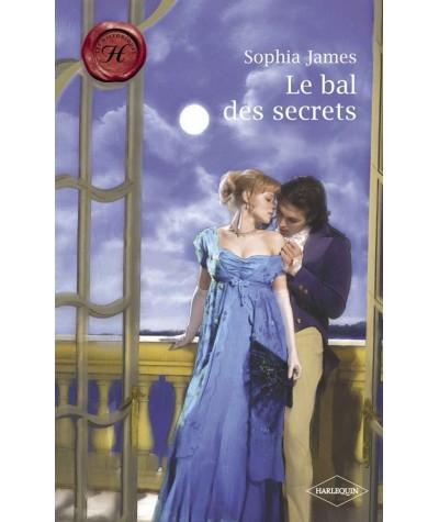 Le bal des secrets (Sophia James) - Les Historiques Harlequin N° 430